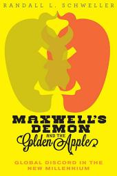 Maxwell's Demon and the Golden Apple: Global Discord in the New Millennium