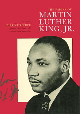 The Papers of Martin Luther King  Jr   Volume I PDF