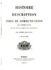 Histoire et description des voies de communication aux États Unis et des travaux d'art qui en dépendent: Volume2