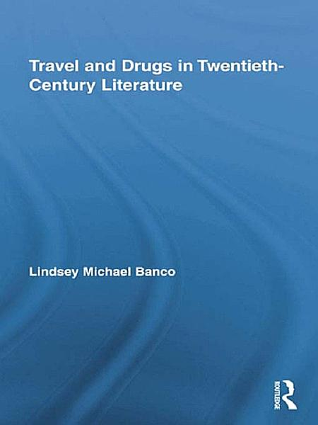 Travel and Drugs in Twentieth Century Literature