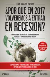 ¿Por qué en 2017 volveremos a entrar en recesión?: Un análisis de los datos que auguran una nueva recesión y cuándo saldremos de ella