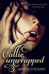 Callie, Unwrapped: A Play It Again Novella
