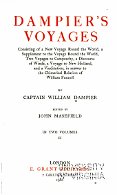 Dampier's Voyages: Consisting of a New Voyage Round the World, a Supplement to the Voyage Round the World. Two Voyages to Campeachy, a Discourse of Winds, a Voyage to New Hollard, and a Vindication, in Answer to the Chimerical Relation of William Funnell, Volume 2