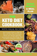 The Keto Diet Cookbook with Halal Recipes: Your Complete Guide to a High-Fat Diet, with More Than 69 Delectable Recipes and 7 Day Keto Meal Plan Recom