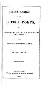 Select Works of the British Poets  in a Chronological Series from Falconer to Sir Walter Scott with Biographical and Critical Notices PDF