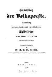 Hausschatz der Volkspoesie: Sammlung der vorzüglichsten und eigenthümlichsten Volkslieder aller Länder und Zeiten in metrischen deutschen Uebersetzungen