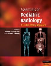 Essentials of Pediatric Radiology: A Multimodality Approach