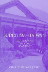 Buddhism in Taiwan: Religion and the State, 1660-1990