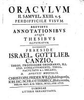 Oraculum II. Samuel XXIII, v. 5 perdifficile visum: brevibus annot. atque thesibus illustratum