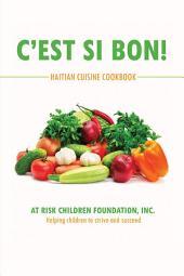 C'est Si Bon!: Haitian Cuisine Cookbook