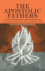 The Apostolic Fathers A New Translation And Commentary Volume V Book PDF
