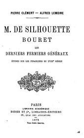 M. de Silhouette, Bouret: Les derniers fermiers généraux; études sur les financiers du XVIIIe siècle