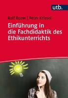 Einf  hrung in die Fachdidaktik des Ethikunterrichts PDF