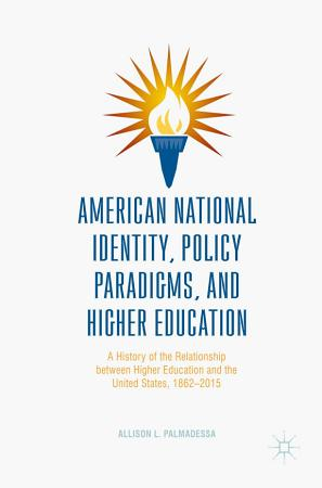 American National Identity  Policy Paradigms  and Higher Education PDF