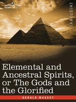 Elemental and Ancestral Spirits, Or the Gods and the Glorified