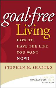 Goal Free Living Book