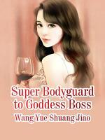 Super Bodyguard to Goddess Boss PDF
