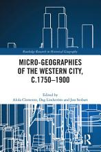 Micro geographies of the Western City  c 1750   1900 PDF
