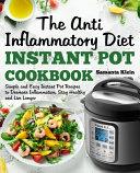The Anti-Inflammatory Diet Instant Pot Cookbook
