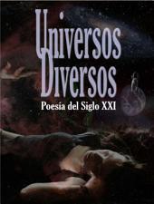 Universos Diversos: Poesía del Siglo XXI