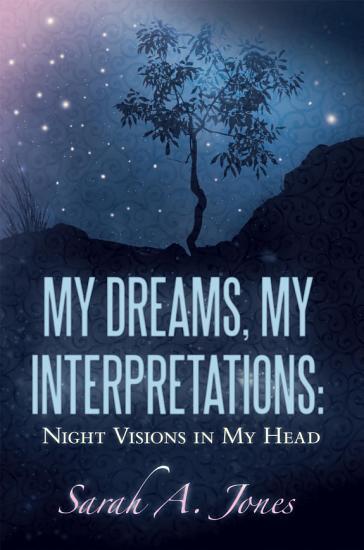 MY DREAMS  MY INTERPRETATIONS  NIGHT VISIONS IN MY HEAD PDF