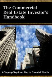 The Commercial Real Estate Investor's Handbook