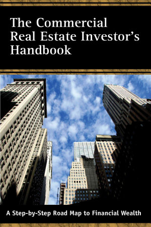The Commercial Real Estate Investor s Handbook