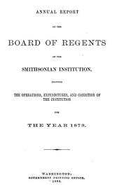 Annual Report of the Board of Regents of the Smithsonian Institution: 1879