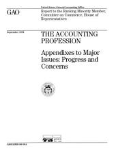 The Accounting Profession: Appendixes to Major Issues: Progress and Concerns