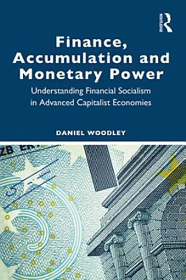Finance  Accumulation and Monetary Power