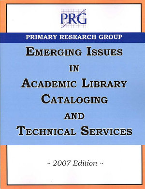 Emerging Issues in Academic Library Cataloging & Technical Services