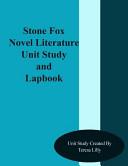 Stone Fox Novel Literature Unit Study and Lapbook