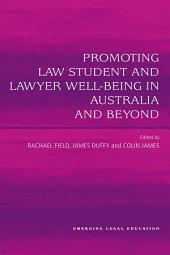 Promoting Law Student and Lawyer Well-Being in Australia and Beyond