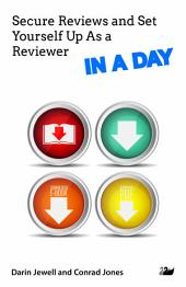 Secure Reviews and Set Yourself Up As a Reviewer IN A DAY
