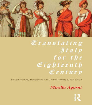 Translating Italy for the Eighteenth Century PDF