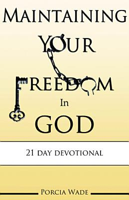 Maintaining Your Freedom in God