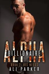 His Needs: Billionaire Alpha 2