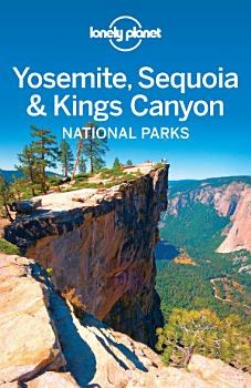 Lonely Planet Yosemite  Sequoia   Kings Canyon National Parks PDF