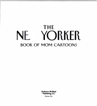 The New Yorker Magazine Book of Mom Cartoons PDF