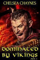 Dominated By Vikings - Act 1 (Viking Erotica / BDSM Erotica)