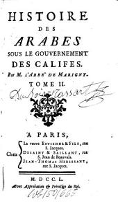 Histoire Des Arabes Sous Le Gouvernement Des Califes: 2