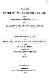 Über die Einwirkung von Phosphorpentachlorid auf Phenyloxaminsäureäthyläther und Paratoluyloxaminsäureäthyläther