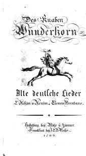 Des Knaben Wunderhorn: Alte deutsche Lieder gesammelt, Band 1