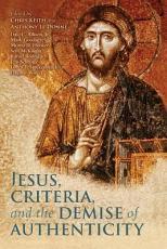 Jesus  Criteria  and the Demise of Authenticity PDF