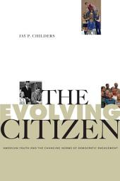 The Evolving Citizen: American Youth and the Changing Norms of Democratic Engagement
