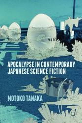 Apocalypse In Contemporary Japanese Science Fiction Book PDF