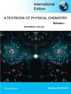 A Textbook of Physical Chemistry     Volume 1 Book