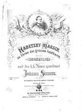 Radetzky-Marsch: zu Ehren des grossen Feldherrn : für das Piano-Forte ; 228. Werk