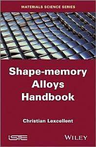 Shape Memory Alloys Handbook