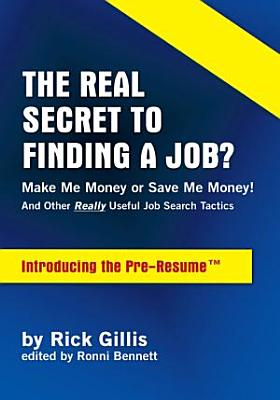 The Real Secret to Finding a Job  Make Me Money or Save Me Money  PDF